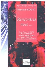 Pascale Rouet - Rencontres avec... - Jean-Pierre Leguay, Bruce Mather, Michael Radulescu, Régis Campo et Christophe Marchand.