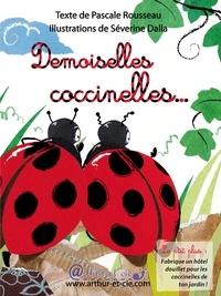 Pascale Rousseau et Séverine Dalla - Demoiselles coccinelles....