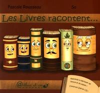 Pascale Rousseau et Sophie Quemener - Les livres racontent....