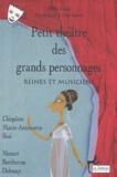 Pascale Roux et Michel Fustier - Petit théâtre des grands personnages : Reines et musiciens.