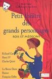 Pascale Roux et Michel Fustier - Petit théâtre des grands personnages. - Tome 3, Rois et médecins.