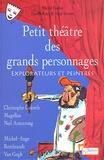 Pascale Roux et Michel Fustier - Petit théâtre des grands personnages. - Tome 4, Explorateurs et peintres.