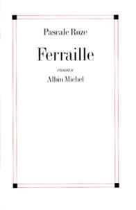 Pascale Roze - Ferraille.