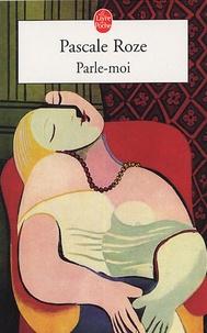 Pascale Roze - Parle-moi.
