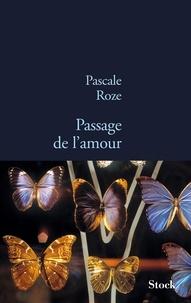 Pascale Roze - Passage de l'amour.