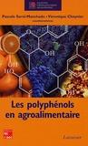 Pascale Sarni-Manchado et Véronique Cheynier - Les polyphénols en agroalimentaire.