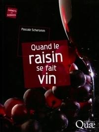 Pascale Scheromm - Quand le raisin se fait vin.