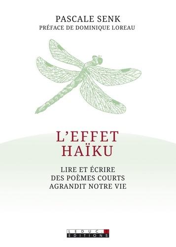 L'effet haïku. Lire et écrire des poèmes courts agrandit notre vie