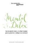 Pascale Senk et Aurélie Sartres - Mental Detox - 30 habitudes à prendre pour se préserver, s'alléger et se retrouver.