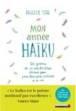 Pascale Senk - Mon année haïku - Un poème et sa méditation chaque jour pour être plus présent à la vie.