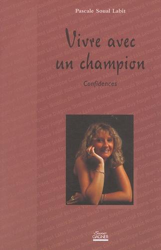 Pascale Soual Labit - Vivre avec un champion - Confidences.