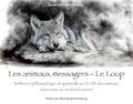 Pascale Tant et Alain Thimmesch - Les animaux messagers - Le loup.