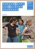 Pascale Tardif et Laurence Pagès - Danser avec les albums jeunesse. 1 DVD