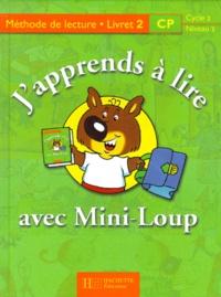 Rhonealpesinfo.fr J'APPRENDS A LIRE AVEC MINI-LOUP CP. Livret 2 Image