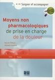 Pascale Thibault et Nathalie Fournival - Moyens non pharmacologiques de prise en charge de la douleur.