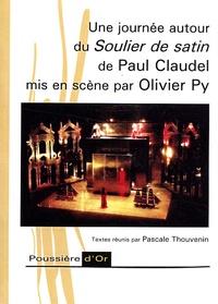 Pascale Thouvenain et Luc Fraisse - Une journée autour du Soulier de satin de Paul Claudel mis en scène par Olivier Py.