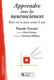 Pascale Toscani - Apprendre avec les neurosciences - Rien ne se joue avant 6 ans.