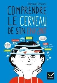 Pascale Toscani - Comprendre le cerveau de son enfant.