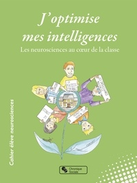 Pascale Toscani - J'optimise mes intelligences - Les neurosciences au coeur de la classe.