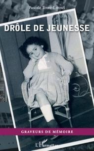 Pascale Toure-Leroux - Drôle de jeunesse.