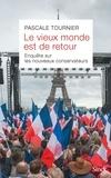 Pascale Tournier - Le vieux monde est de retour.