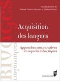 Pascale Trévisiol-Okamura et Stéphanie Godet - Acquisition des langues - Approches comparatives et regards didactiques.