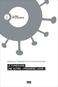 Pascale Trompette et Victor POTIER - Le funéraire, une autre « première ligne ».