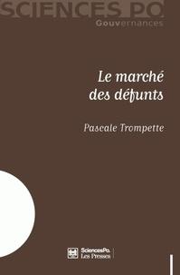 Pascale Trompette - Le marché des défunts.