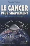 Pascale Vialard - Le cancer plus simplement.