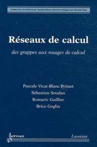Pascale Vicat-Blanc Primet et Sébastien Soudan - Réseaux de calcul - Des grappes aux nuages de calcul.