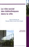 Pascale Villate et Jean-Pierre Vosgin - Le rôle social des bibliothèques dans la ville.