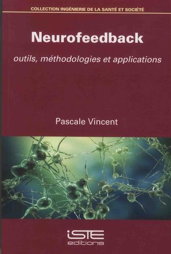 Pascale Vincent - Neurofeedback - Outils, méthodologies et applications.