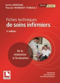 Pascale Wanquet-Thibault et Sylvie Gervaise - Fiches techniques de soins infirmiers - De la réalisation à l'évaluation.