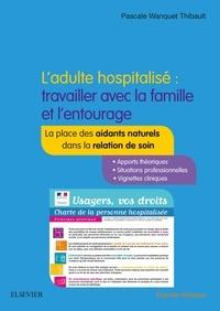 Ladulte hospitalisé : travailler avec la famille et lentourage - La place des aidants naturels dans la relation de soin.pdf