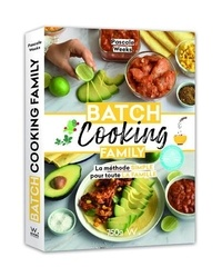 Pascale Weeks - Batch cooking family - La méthode simple pour toute la famille.