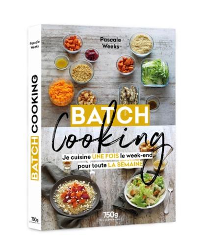 Batch cooking. Je cuisine une fois le week-end pour toute la semaine