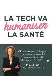 Pascale Witz - La tech va humaniser la santé.