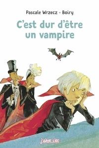Pascale Wrzecz et  Boiry - C'est dur d'être un vampire.