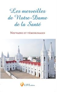 Pascale Zyto - Les merveilles de Notre-Dame de la Santé - Neuvaine et témoignages.