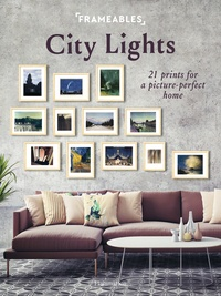 Pascaline Boucharinc - Frameables: City Lights: 21 Prints for a Picture-Perfect Home.