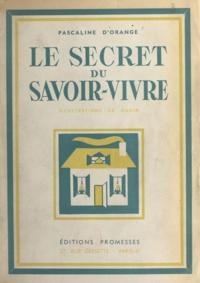 Pascaline d'Orange et  Oudin - Le secret du savoir-vivre.