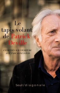 Pascaline David - Le tapis volant de Patrick Deville - Entretien sur l'écriture avec Pascaline David.