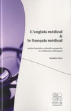 Pascaline Faure - L'anglais médical et le français médical - Analyse linguistico-culturelle comparative et modélisations didactiques.
