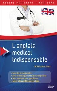 Pascaline Faure - L'anglais médical indispensable.