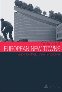 Pascaline Gaborit - European New Towns - Image, Identities, Future Perspectives.