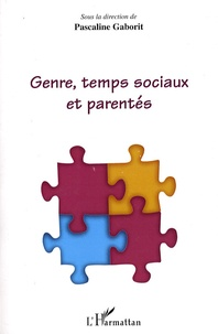 Pascaline Gaborit et Dimitri Mortelmans - Genre, temps sociaux et parentés.