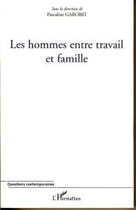 Pascaline Gaborit et Sandrine Bretonniere - Les hommes entre travail et famille.