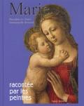 Pascaline Le Tinier et Emmanuelle Rémond - Marie racontée par les peintres.
