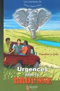 Pascaline Le Tinier - Urgences dans la brousse.