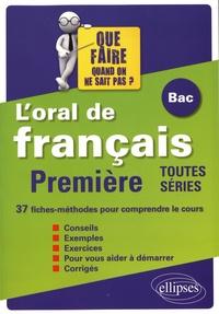 Pascaline Mathieu-Liogier - L'oral de français au bac 1re toutes séries - 37 fiches-méthodes pour comprendre le cours.